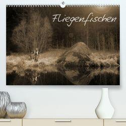 Fliegenfischen (Premium, hochwertiger DIN A2 Wandkalender 2020, Kunstdruck in Hochglanz) von Getz,  Marlies