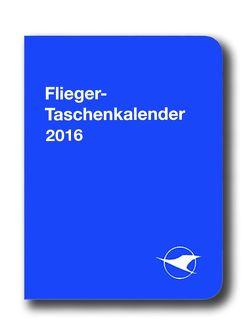 Flieger-Taschenkalender 2016 von Gonet,  Cornelia, Schweigert,  Heike