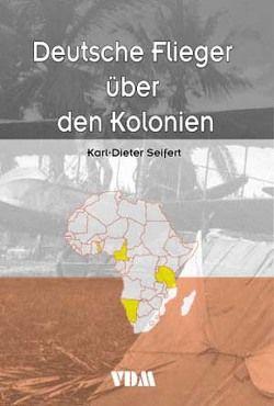 Flieger über den Kolonien von Seifert,  Karl D