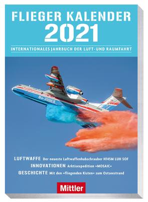 Fliegerkalender 2021 von Kramer,  Tim F.