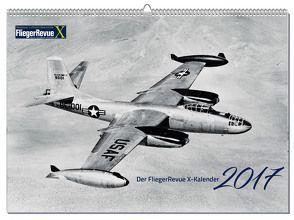 FliegerRevueX Kalender 2017 von Redaktion FliegerRevue