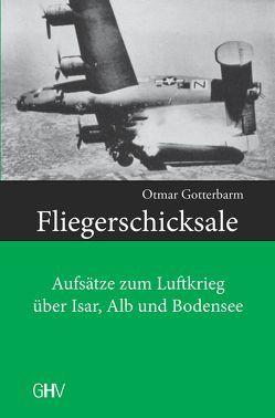 Fliegerschicksale von Gotterbarm,  Otmar
