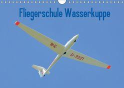 Fliegerschule Wasserkuppe (Wandkalender 2019 DIN A4 quer) von Wesch,  Friedrich