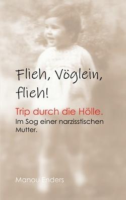 Flieh, Vöglein, flieh! von Enders,  Manou