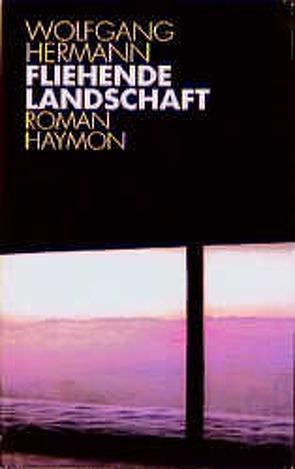 Fliehende Landschaft von Hermann,  Wolfgang