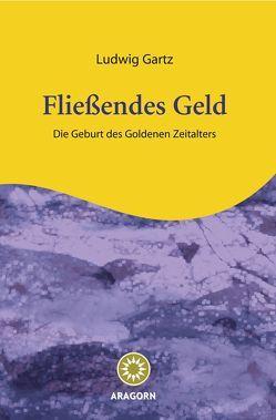 Fließendes Geld von Gartz,  Ludwig