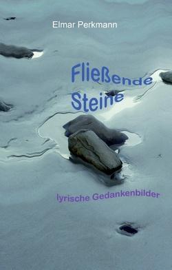 Fließende Steine von Perkmann,  Elmar