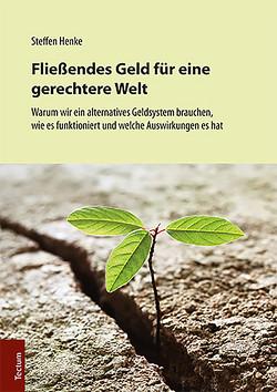 Fließendes Geld für eine gerechtere Welt von Henke,  Steffen