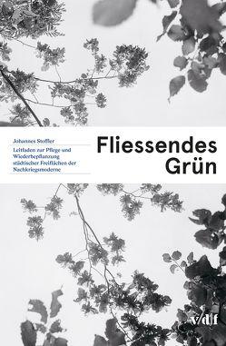 Fliessendes Grün von Stoffler,  Johannes