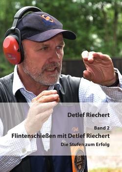 Flintenschießen mit Detlef Riechert Band 2 von Riechert,  Detlef