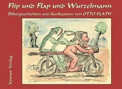 Flip und Flap und Wurzelmann von Flath,  Otto