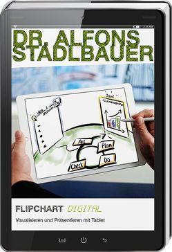 Flipcharts DIGITAL. von Stadlbauer,  Alfons