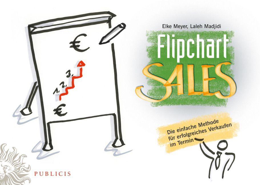 FlipchartSales von Madjidi, Laleh, Meyer, Elke: Die einfache Methode f