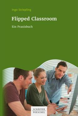Flipped Classroom von Ingo,  Striepling