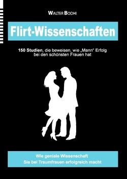 Flirt-Wissenschaften von Bodhi,  Walter