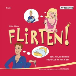 Flirten! von Bezzel,  Sebastian, Brömme,  Bettina, Galic,  Marina, Heindel,  Martin, Scheffter,  Jochen, Tietze,  Carin C., Wilkening,  Stefan