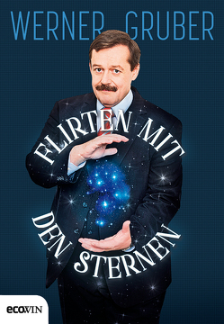 Flirten mit den Sternen von Gruber,  Werner