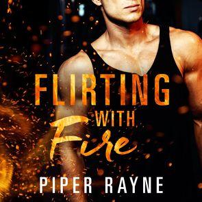 Flirting with Fire (Saving Chicago 1) von Agnew,  Cherokee Moon, Macht,  Sven, Rayne,  Piper, Stark,  Lisa