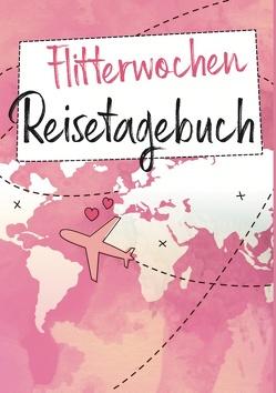 Flitterwochen Reisetagebuch von Steinmeier,  Regina