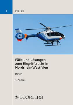 Fälle und Lösungen zum Eingriffsrecht in Nordrhein-Westfalen von Keller,  Christoph