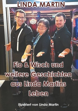 Flo & Wisch und weitere Geschichten aus Linda Martins Leben von Martin,  Linda
