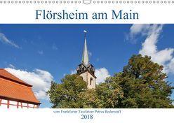 Flörsheim am Main vom Frankfurter Taxifahrer Petrus Bodenstaff (Wandkalender 2018 DIN A3 quer) von Bodenstaff,  Petrus