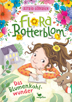 Flora Botterblom – Das Blumenkohlwunder – Band 3 von Göpfrich,  Astrid, Grigo,  Pe