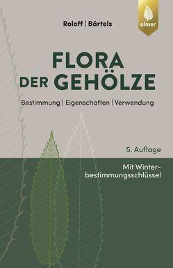Flora der Gehölze von Bärtels,  Andreas, Roloff,  Andreas