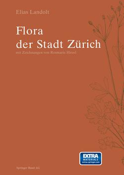 Flora der Stadt Zürich von Hirzel,  R., Landolt,  Elias
