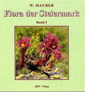 Flora der Steiermark. Ein Bestimmungsbuch der Farn- und Blütenpflanzen… von Maurer,  Willibald