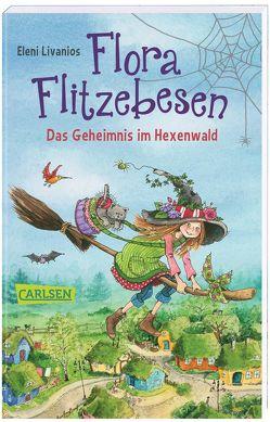 Flora Flitzebesen. Das Geheimnis im Hexenwald von Livanios,  Eleni