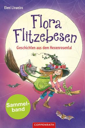 Flora Flitzebesen – Sammelband 2 in 1 von Livanios,  Eleni
