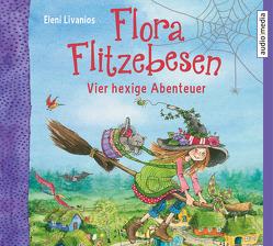 Flora Flitzebesen – Vier hexige Abenteuer von Livanios,  Eleni, Manstein,  Melanie