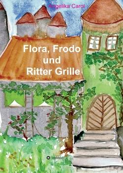 Flora, Frodo und Ritter Grille von Carol,  Angelika