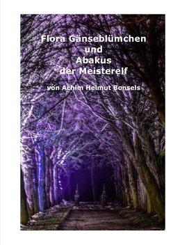 Flora Gänseblümchen und Abakus der Meisterelf von Bonsels,  Achim Helmut