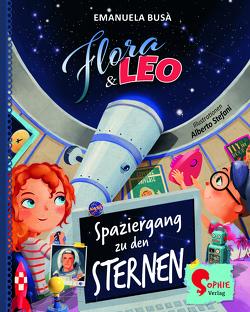 Flora & Leo. Reise zu den Sternen von Busà,  Emanuela, Stefani,  Alberto