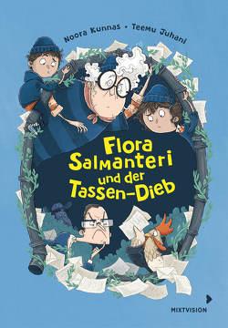 Flora Salmanteri und der Tassen-Dieb Band 2 von Juhani,  Teemu, Kunnas,  Noora