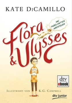 Flora und Ulysses – Die fabelhaften Abenteuer von Campbell,  K. G., DiCamillo,  Kate, Ludwig,  Sabine