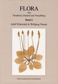 Flora von Nordtirol, Osttirol und Vorarlberg von Meighörner,  Wolfgang, Neuner,  Wolfgang, Polatschek,  Adolf