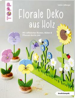 Florale Deko aus Holz (kreativ.kompakt) von Jeßberger,  Sabine