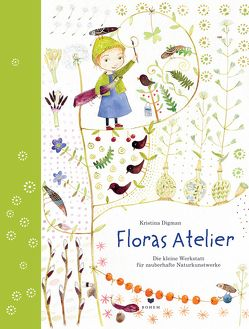 Floras Atelier von Daude,  Karl-Axel, Digman,  Kristina