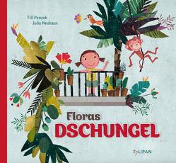 Floras Dschungel von Neuhaus,  Julia, Penzek,  Till
