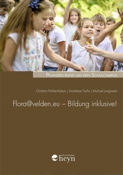 Flora@velden.eu – Bildung inklusive! von Fuchs,  Anneliese, Jungmeier,  Michael, Pichler-Koban,  Christina