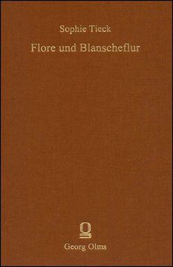 Flore und Blanscheflur von Bernhardi,  Sophie, Gilleir,  Anke