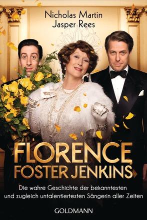 Florence Foster Jenkins von Martin,  Nicholas, Rees,  Jasper, Tiffert,  Reinhard, Zettner,  Maria