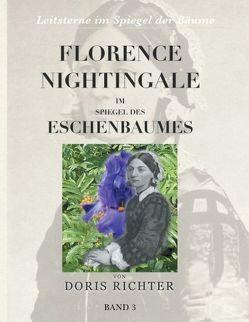 Florence Nightingale im Spiegel des Eschenbaumes von Richter,  Doris