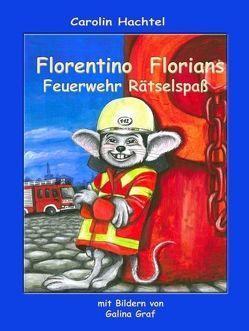 Florentino Florians Feuerwehr Rätselspaß von Hachtel,  Carolin, Pfolz,  Karin