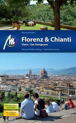 Florenz & Chianti, Siena, San Gimignano Reiseführer Michael Müller Verlag von Mueller,  Michael