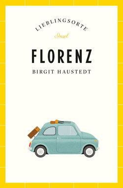 Florenz – Lieblingsorte von Haustedt,  Birgit