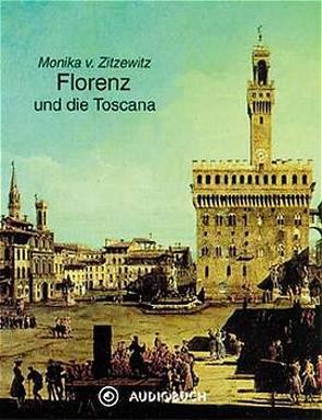Florenz und die Toscana von Zitzewitz,  Monika von
